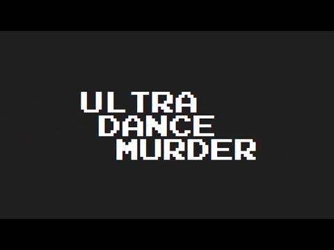 Ultra Dance Murder Legacy - Greenlight trailer