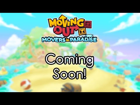 Moving Out - 'Movers in Paradise' DLC Announcement!