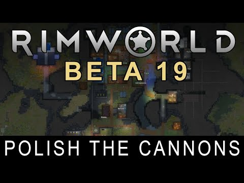 RimWorld Beta 19 - Polish the Cannons