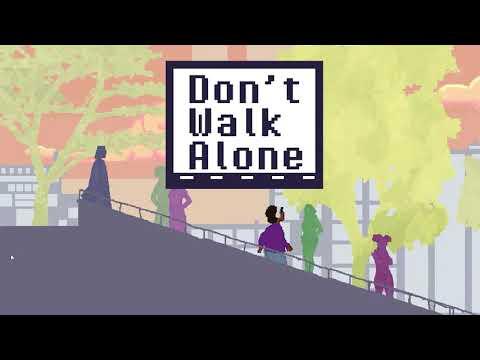 Don't Walk Alone 2020