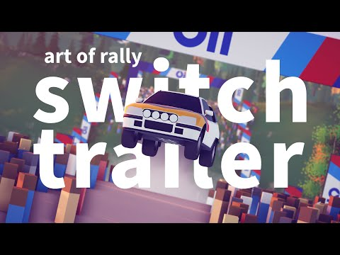 art of rally - Switch Trailer