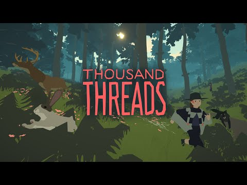 Thousand Threads - Launch Trailer