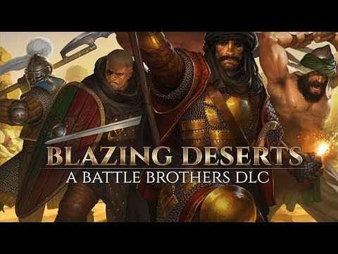 Blazing Deserts Trailer - A Battle Brothers DLC
