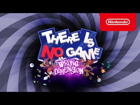 There Is No Game: Wrong Dimension - Launch Trailer - Nintendo Switch