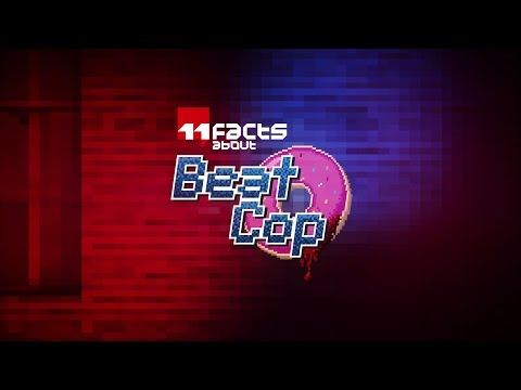 11 FACTS about Beat Cop - gameplay video
