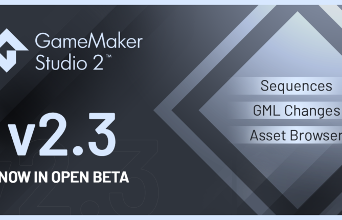GameMaker Studio 2 Version 2.3.0 Enters Open Beta (as a Separate Installation)